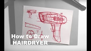 Design Sketching 101 - How to Draw a Hairdryer