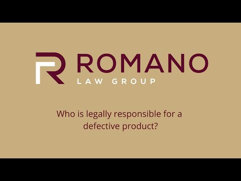 Who is legally responsible for a defective product?