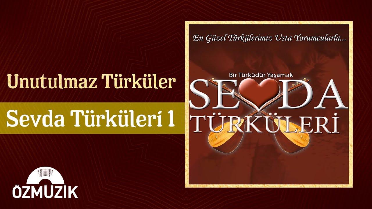 Türk Halk Müziği Unutulmaz Türküler Sevda Türküleri - 1