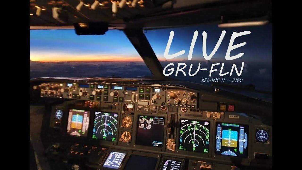 LIVE GRU - FLN (Completo - X plane 11 - Zibo)