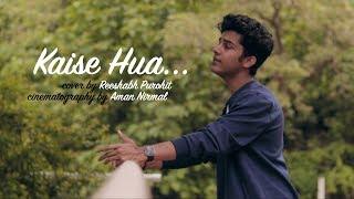 Kaise Hua (Cover) - Reeshabh Purohit | Kabir Singh | Vishal Mishra | Kiara A. | Shahid K.