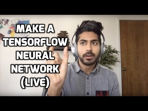 How to Make a Tensorflow Neural Network (LIVE)