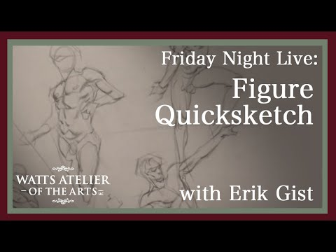 Watts Atelier Friday Night Live: Figure Quicksketch with E.M. Gist