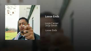 Loyle Carner - Loose Ends ft. Jorja Smith 2019