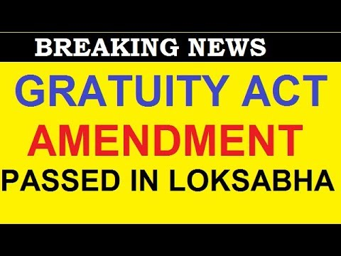 Payment of Gratuity (Amendment) bill  passed in lok sabha | how to calculate gratuity