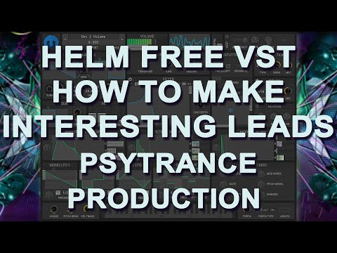 [TUTORIAL] How To Make Interesting Psytrance Leads On The AMAZING Free VST HELM