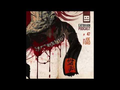 EATBRAIN Podcast 047 by Joe Ford