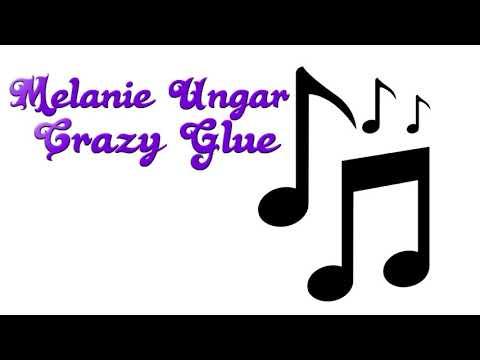 Melanie Ungar | Crazy Glue