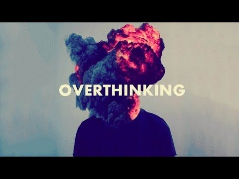 How Do You Stop Overthinking?