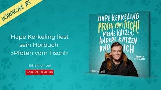 Hörprobe 3: Hape Kerkeling liest sein neues Hörbuch »Pfoten vom Tisch!«
