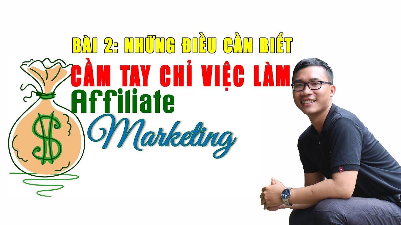 Cầm Tay Chỉ Việc Làm Affiliate Marketing | Bài 2 – Những Điều Cần Biết
