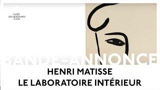 Bande-annonce Exposition Henri Matisse, le laboratoire intérieur, Lyon