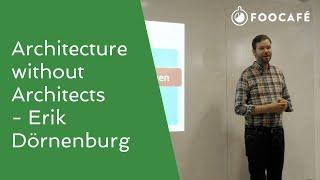 Architecture without Architects - Erik Dörnenburg