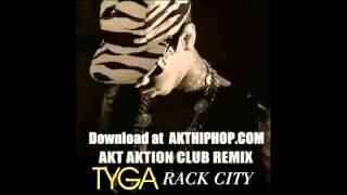Rack City - Tyga - Club Remix Prod. by AKT Aktion