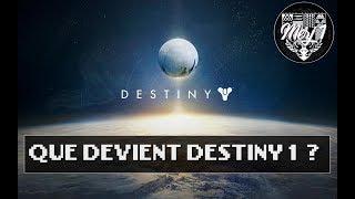 QUE DEVIENT DESTINY 1 ?