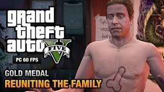 GTA 5 PC - Mission #62 - Reuniting the Family [Gold Medal Guide - 1080p 60fps]