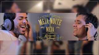 Guilherme & Santiago - Meia-Noite e Meia - (Clipe Oficial)