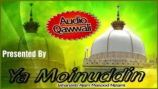 Ya Moinuddin Banda Nawaz Khwaja | ख्वाजा जी क़व्वाली 2018 | Jahanzeb Alam, Masood Nizami