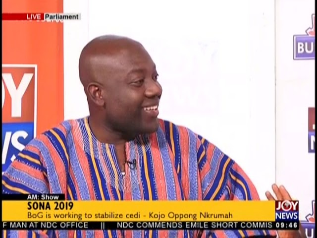 #SONA2019: BoG is working to stabilize cedi – Kojo Oppong Nkrumah (21-2-19)