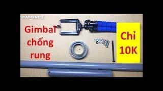 Cách làm gimbal chống rung chỉ với 10 nghìn đồng cho điện thoại How to make gimbal