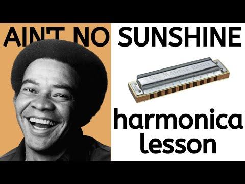 Ain't No Sunshine - Bill Withers harmonica lesson (Saturday Song Study #8)