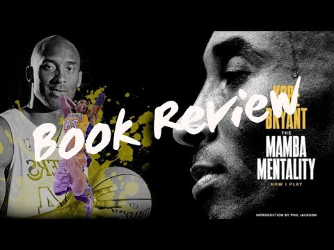 kobe-bryant's-the-mamba-mentality:-how-i-play-|-book-review