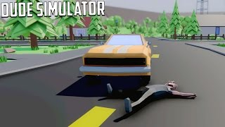 Dude Simulator - DUDE ITS GTA