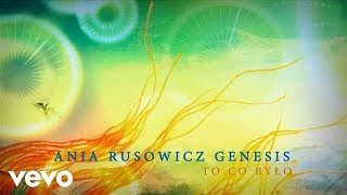 Ania Rusowicz - To Co Bylo (Lyric Video)