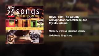 Boys From The County Armagh/Doonaree/These Are My Mountains