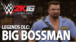 WWE 2K16 Legends DLC: Big Bossman Entrance, Signatures & Finishers