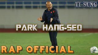 Rap về Park Hang-Seo (Ngài Ngủ Gật) - Yi Sung Nguyễn