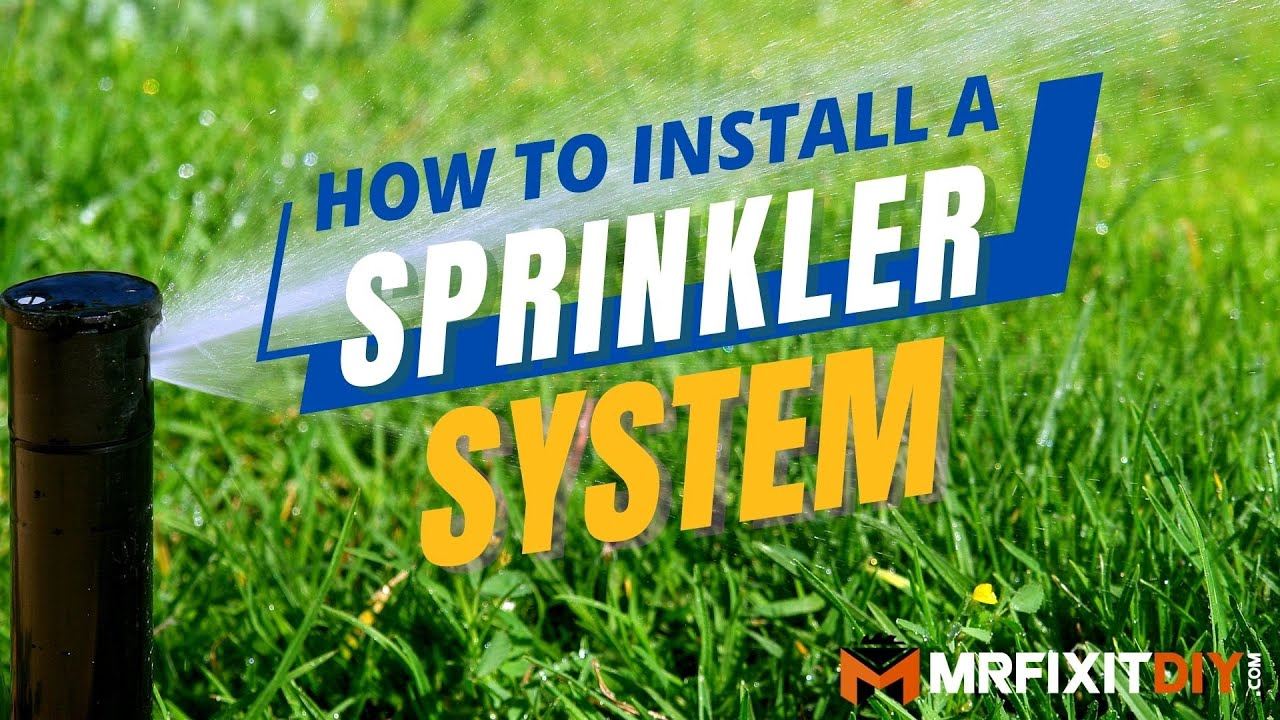 How To Install A Sprinkler System Diy Guide You