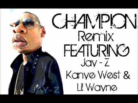 *NEW 2011* Champion Remix Feat. Jay Z, Kanye West & Lil Wayne