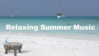 Summer Music 2018 - 'Endless Summer' is a Summer Music Playlist & Summer Music Mix