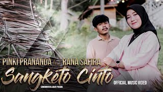 Download lagu LAGU MINANG TERBARU 2021|SANGKETO CINTO | PINKI PRANANDA Feat RANA SAFIRA (Official Music Video) MV