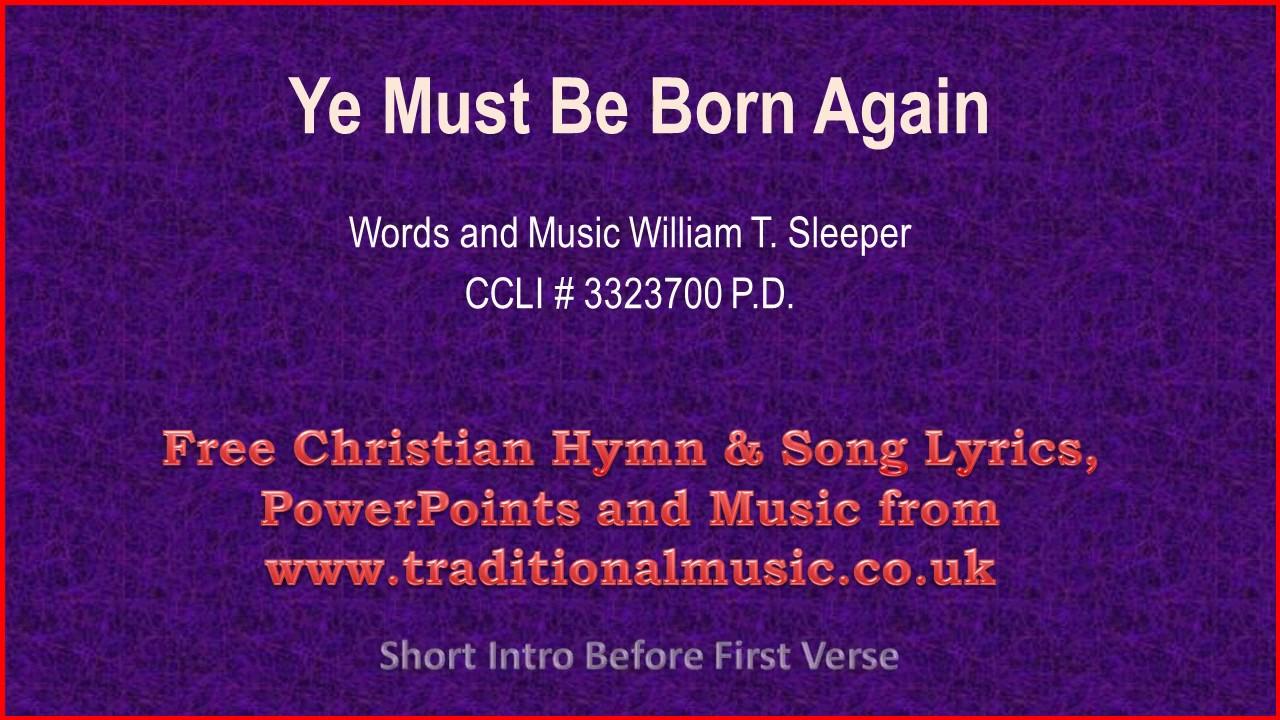 ye must be born again hymn lyrics music youtube. Black Bedroom Furniture Sets. Home Design Ideas