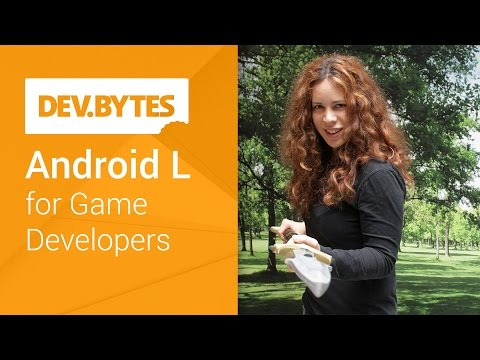 Android L for Game Devs