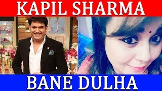 Kapil Sharma bane Dulha wedding On the way | Latest Bollywood news | Spicy Bollywood
