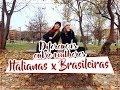 Diferenças entre mulheres ITALIANAS X BRASILEIRAS | Bate papo entre amigas