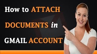 How to Attach Documents in Gmail