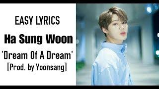 Ha Sung Woon - Dream of a Dream (Prod.by Yoonsang) Easy Lyrics