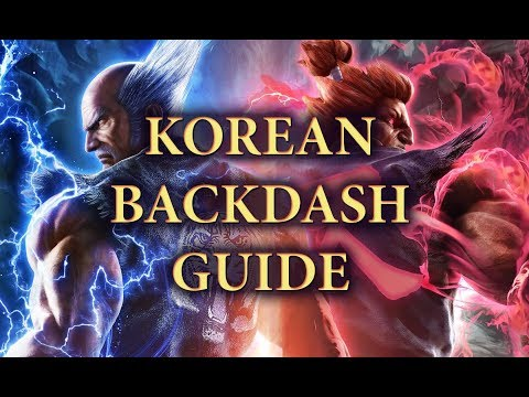 How To Korean Backdash And Why You Should Use It In Tekken 7