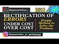 Rectification of Errors in accounting [#1] Introduction with Under Cost and Over Cost Solved Problem