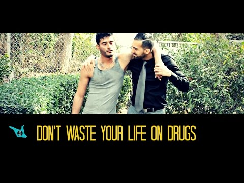 DON'T WASTE YOUR LIFE ON DRUGS - SHAM IDREES