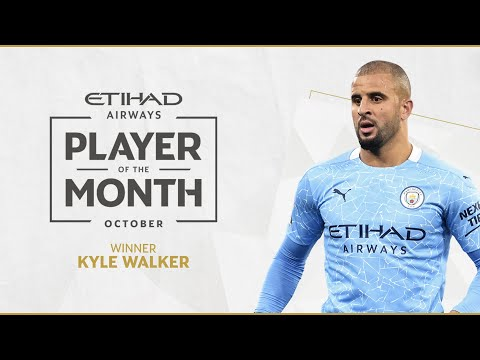 KYLE WALKER | ETIHAD PLAYER OF THE MONTH | October 20/21