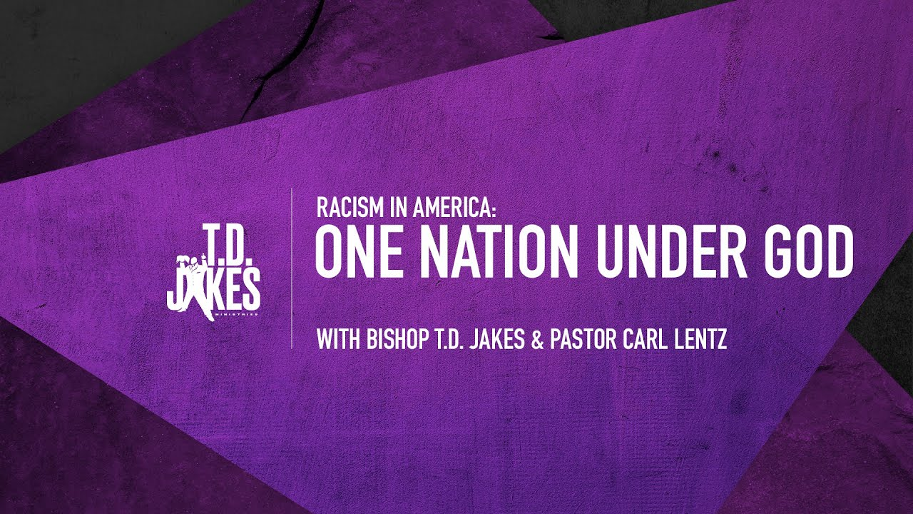 One Nation Under God with Bishop T.D. Jakes & Carl Lentz