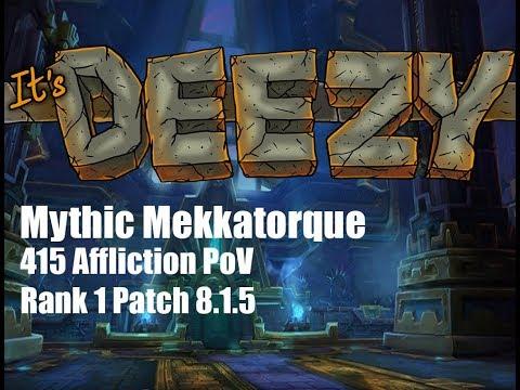 8.1.5 Mythic Mekkatorque RANK 1 All Classes AFFLICTION Warlock PoV Battle of Dazar'Alor
