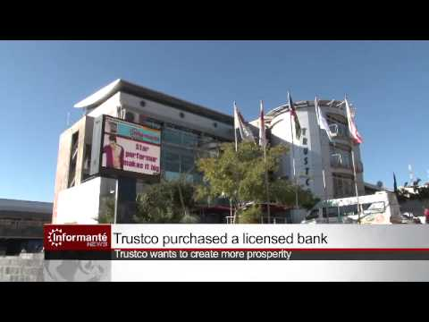 Trustco purchased a licensed Bank