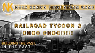 BECAUSE TRAINS!!! RAILROAD TYCOON 3! [My first EVER steam game]