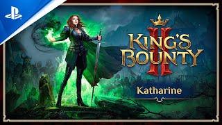 King's Bounty II - Katharine Trailer | PS4